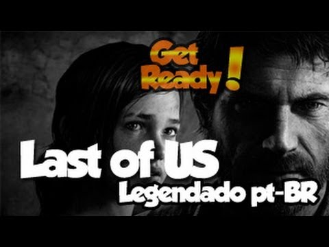 Legendas em pt-BR do the Last of US