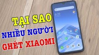 Tại sao nhiều người ghét điện thoại Xiaomi ?