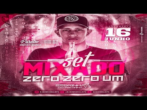# SET MIXADO 001 DJ ZEBRINHA DO PISTINHA 2018