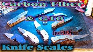 Knife Making - Carbon Fiber & G10 Bolster Handles(part 2)