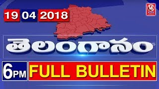 6 PM Telugu News | 19th April 2018 | Telanganam