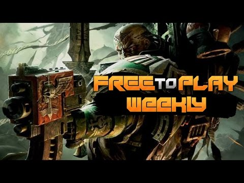 Free To Play Weekly - Warhammer 40K: Eternal Crusade, Gigantic, Warframe (ep.133)