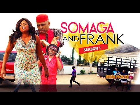 Somaga And Frank 1 - 2015 Latest Nigerian Nollywood Movies