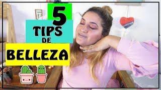 5 TIPS DE BELLEZA SUPER IMPORTANTES! (FUNCIONAN)