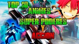 top 10 animes con Super poderes y Accion