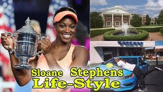 Sloane Stephens(Tennis Player) Lifestyle-2018★Net Worth★Height★Family★Cars★Education★Biography