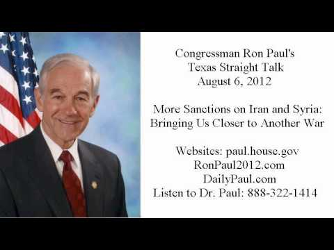Ron Paul's Texas Straight Talk 8/6/12: Moving toward War in Syria