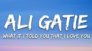 Download lagu Ali Gatie - What If I Told You That I Love You (Lyrics)