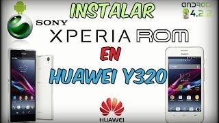 Instalar Xperia® Z1 Rom en Huawei® Y320-U151 ◢◤ [Basada en Rom Stock]