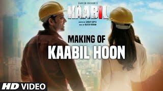 "Making Of ""Kaabil Hoon"" Video Song | Kaabil | Hrithik Roshan, Yami Gautam | Jubin Nautiyal, Palak"