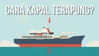 Bagaimana Kapal Berat Dapat Terapung