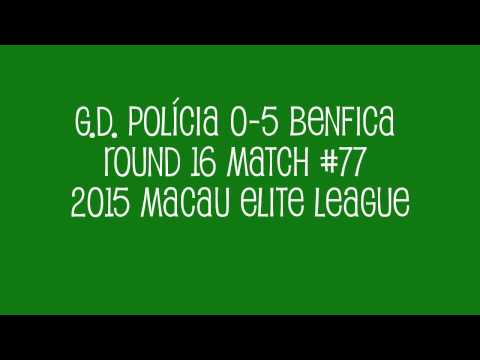 G.D. Polícia 0-5 Benfica Round 16 Match #77 2015 Macau Elite League
