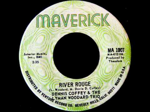 Dennis Coffey&The Lyman Woodard Trio - River Rouge
