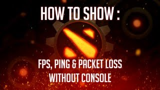 download lagu Dota2 How To Show Fps, Ping And Loss Out gratis