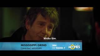 MISSISSIPPI GRIND - Canh bạc Missisippi trailer