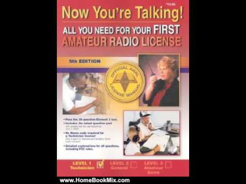 Home Book Summary: Now Youre Talking! All You Need to Get Your First Amateur Radio License, Fift...