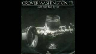 Grover Washington Jr Bill Withers Just The Two Of Us Remastered