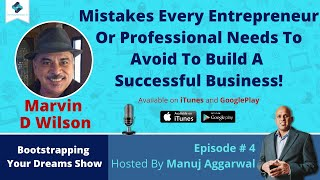 E#4 - Mistakes to AVOID to build a successful business!, With Marvin D Wilson