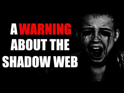 """A Warning To Those Accessing The Shadow Web"" Creepypasta"