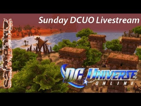 LiveStream - Sundays Are For DC Universe Online - Part 318