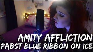 The Amity Affliction - Pabst Blue Ribbon on Ice | Christina Rotondo Cover
