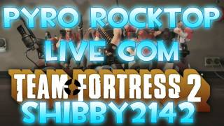 Lets Play? - Rocktop Bottom Pyro -  TF2 Live Gameplay Commentary