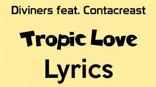 Diviners feat. Contacreast - Tropic Love [Lyrics]