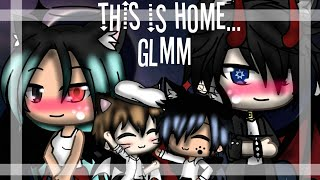 ❤ This is home... ❤ GLMM ❤Part 3 of Dynasty