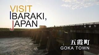 五霞-GOKA- VISIT IBARAKI,JAPAN