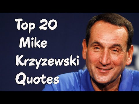 Top 20 Mike Krzyzewski Quotes - The  American college basketball coach & former player