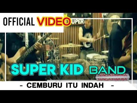 SuperKid - Cemburu Itu Indah