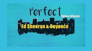 Ed Sheeran & Beyonce - Perfect Duet / Türkçe Altyazılı