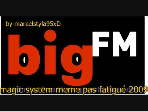 bigfm dj kore magic system meme pas fatigué 2009