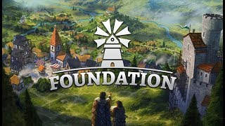 Building a Powerful City For the King! - Foundation Gameplay Impressions