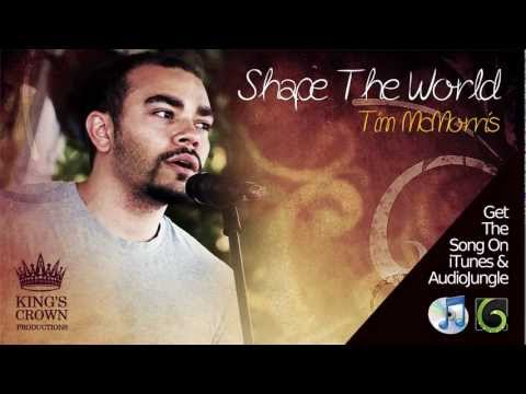 Tim Mcmorris - Shape The World