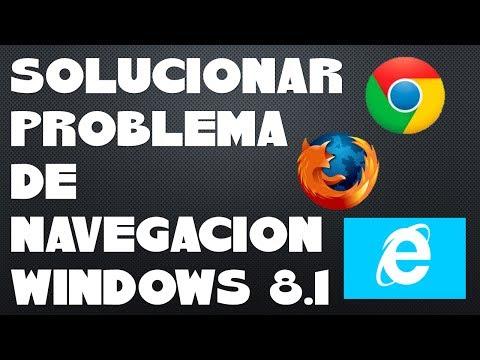 COMO REPARAR EL PROBLEMA DE NAVEGACION EN WINDOWS 8.1
