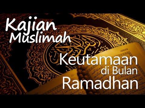 Kajian Muslimah : Keutamaan Bulan Ramadhan - Ustadz Amir As-Saronji, Lc, M.Pd.I