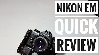 Nikon EM - Guide + Why You Should Get One