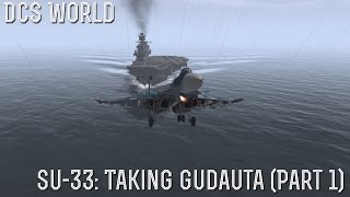 [DCS World] Su-33 Taking Gudauta (Part 1)
