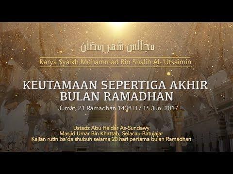 Ustadz Abu Haidar As Sundawy : KEUTAMAAN 1/3 RAMADHAN & LAILATUL QADAR || Majelis Bulan Ramadhan #15