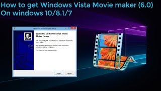 How to download windows vista movie maker on windows 7/8/10 2019
