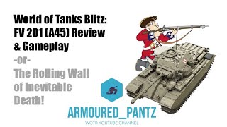 World of Tanks Blitz: FV201 (A45) Review and Gameplay