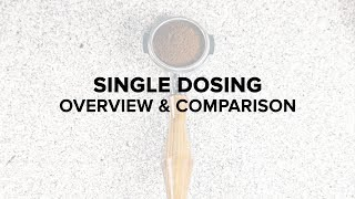 Single Dosing: Overview and Comparison