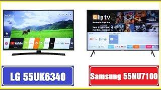 Đánh giá Smart TV LG 55UK6340 và Samsung UA55NU7100KXXV - Cùng giá 16tr