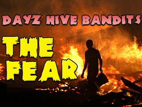 The Fear - DayZ Hive Bandits Episode Fourteen