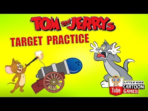 ᴴᴰ ღ Tom and Jerry 2017 Games ღ Tom and Jerry - TARGET PRACTICE ღ Baby Games ღ #LITTLEKIDS