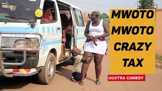 MWOTO MWOTO CRAZY TAX  COAX & FULLSTOP  Latest African Comedy 2020 HD