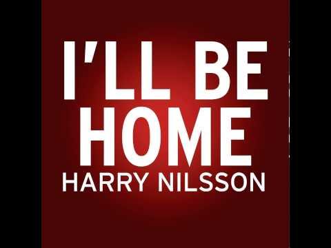 Harry Nilsson - Ill Be Home