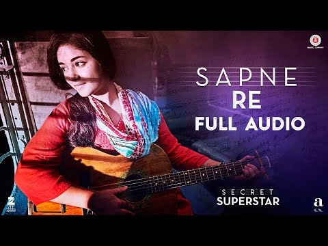 download lagu Sapne Re - Full   Secret Superstar  gratis