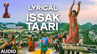 'Issak Taari' Full Audio Song with LYRICS | 'I' | A. R. Rahman | Shankar, Chiyaan Vikram